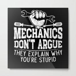 Mechanics Don't Argue Automobile Vehicle Repair Metal Print