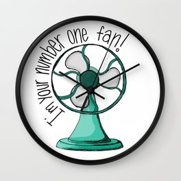 I'm your number one fan Wall Clock