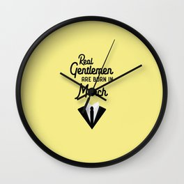 Real Gentlemen are born in March T-Shirt Dqx27 Wall Clock