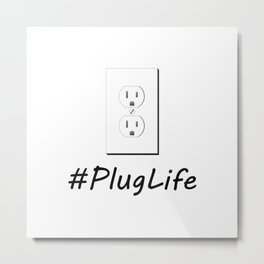 #PlugLife Outlet Metal Print