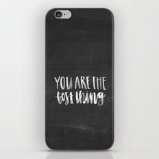 You are the Best Thing Chalkboard iPhone & iPod Skin