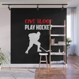 give blood play hockey quote Wall Mural