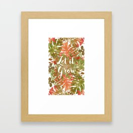 Let it Grow Framed Art Print