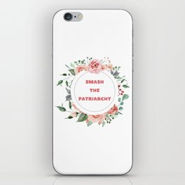 Smash The Patriarchy - A Floral Print iPhone Skin