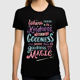 Kindness, Goodness, & Magic T-shirt