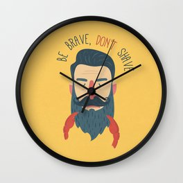 Be brave, don't shave Wall Clock