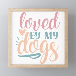 Loved By My Dogs Cute Pretty Chic Framed Mini Art Print