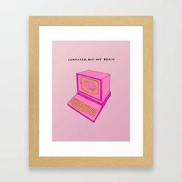 Computer, but not Brain Framed Art Print