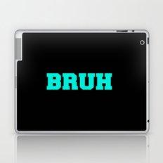BRUH Laptop & iPad Skin