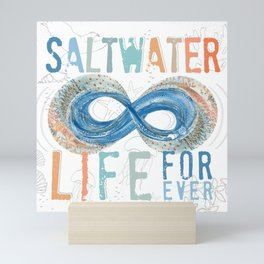 Salt Water Life Forever - Infinity Mini Art Print