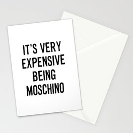 It's Very Expensive Being Moschino Stationery Cards