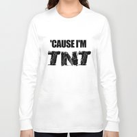 acdc Long Sleeve T-shirts featuring 'Cause I'm TNT by A Little Leafy