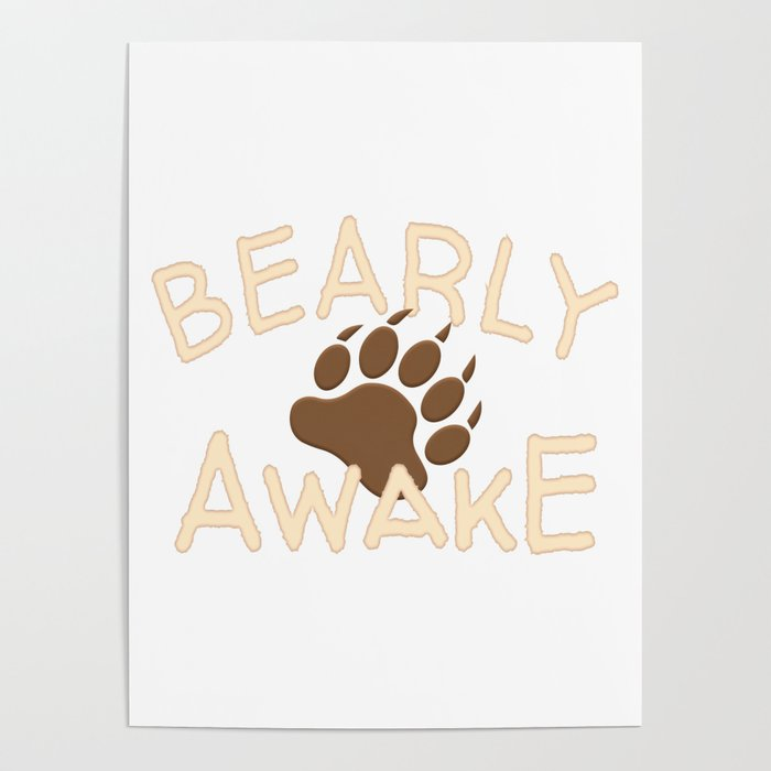 Funny Bearly Awake Bear Paw Design Poster By Socooldesigns