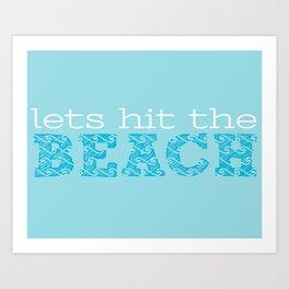 Let's Hit the Beach Art Print