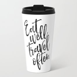 MOTIVATIONAL POSTER,Eat Well Travel Often,Travel Gifts,Inspirational Quote,Kitchen Decor,Quote Print Travel Mug