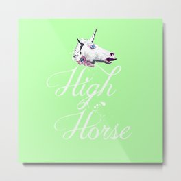 """Get on your High Horse"" Metal Print"