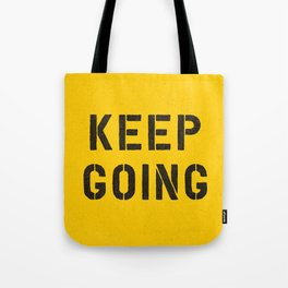 Keep Going black and white graphic design typography poster funny inspirational quote Tote Bag