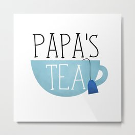 Papa's Tea Metal Print