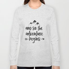 And So The Adventure Begins Sign,Adventure Awaits,Adventure Nursery,Kids Room Decor,Quote Posters,Pr Long Sleeve T-shirt
