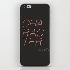 Character is faith  iPhone & iPod Skin