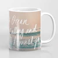 leah flores Mugs featuring The Ocean is Calling by Laura Ruth and Leah Flores by Leah Flores