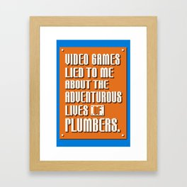 Video Games Lied To Me Framed Art Print