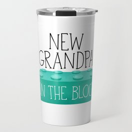 New Grandpa On The Block Travel Mug