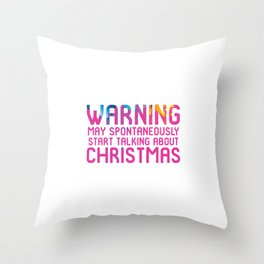 Warning May Spontaneously Start Talking About Christmas Holiday Throw Pillow