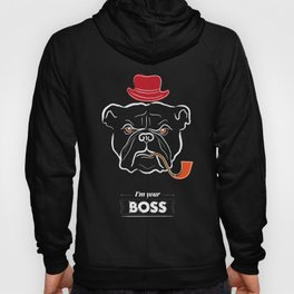 I'm your boss Poster Print Hoody