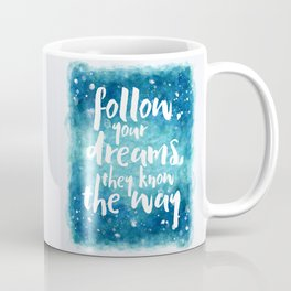 Follow Your Dreams Motivational Quote Coffee Mug