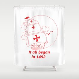 American continent - It all began in 1492 - Happy Columbus Day Shower Curtain