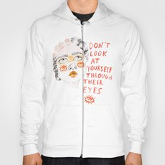 Don't look at yourself through their eyes Hoody