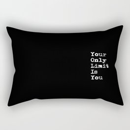 Your Only Limit is You - Motivational Typography Saying Rectangular Pillow