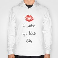 i woke up like this Hoodies featuring I Woke Up Like This by Rhianna Power