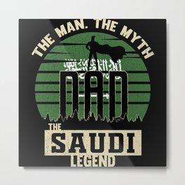 The Man The Myth The Saudi Legend Dad Metal Print