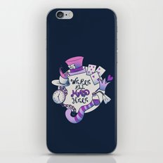 We are all mad here iPhone & iPod Skin