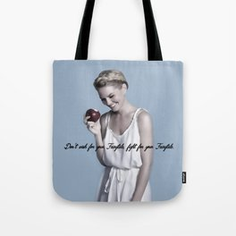 Don't wish for your Fairytale, fight for your Fairytale. Tote Bag