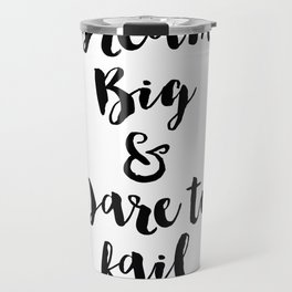 Dream Big & Dare to Fail Travel Mug