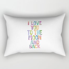 I Love You to the Moon and Back Rectangular Pillow