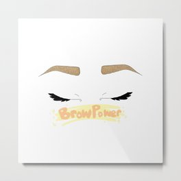 Brow Power Metal Print