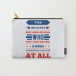 Lab No.4 - The Ballplayer Who Loses His Head, Who Can't Keep His Cool Inspirational Quotes poster Carry-All Pouch