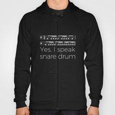 Yes, I speak snare drum Hoody