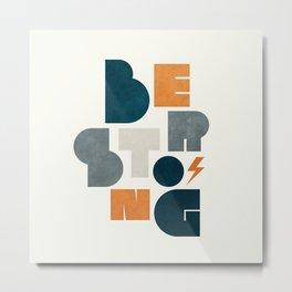 Be_Strong Metal Print