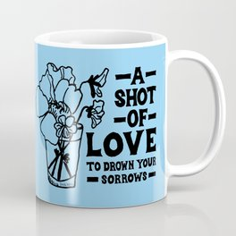 A Shot Of Love Coffee Mug