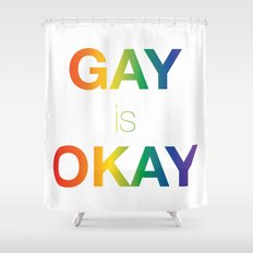 Gay is Okay Shower Curtain