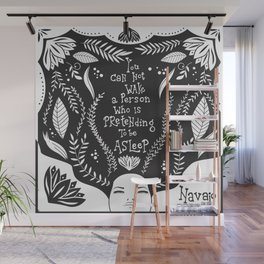 You can not wake a person who is pretending to be asleep inspirational, B&W Wall Mural