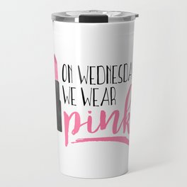 On Wednesdays We Wear Pink Travel Mug