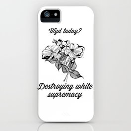 wyd today? iPhone Case