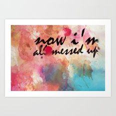 Tegan and Sara: Now I'm All Messed Up Art Print