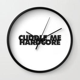 Cuddle Me Hardcore Wall Clock